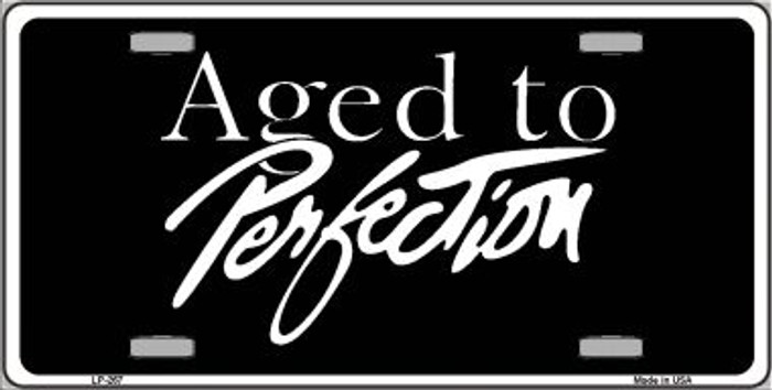 Aged To Perfection Wholesale Metal Novelty License Plate LP-267
