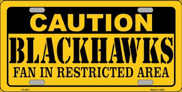 Caution Blackhawks Wholesale Metal Novelty License Plate LP-2671