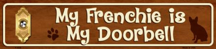 My Frenchie Is My Doorbell Mini Street Sign Wholesale Novelty Metal