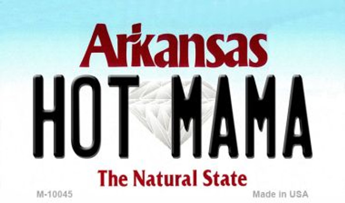 Hot Mama Arkansas State License Plate Magnet Novelty Wholesale M-10045
