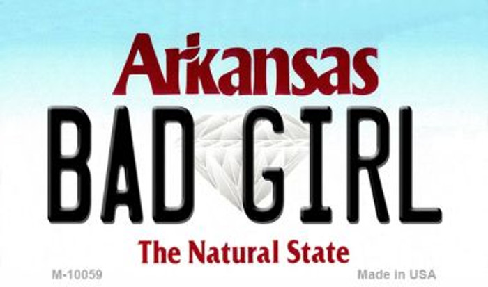 Bad Girl Arkansas State License Plate Magnet Novelty Wholesale M-10059