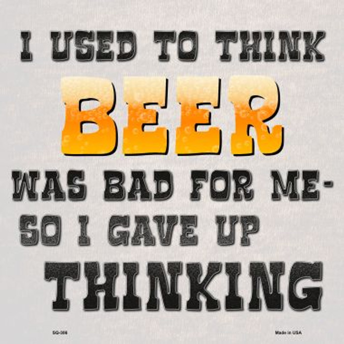 I Used To Think Beer Was Bad For Me Wholesale Novelty Metal Square Sign