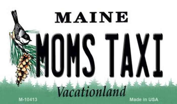 Moms Taxi Maine State License Plate Wholesale Magnet