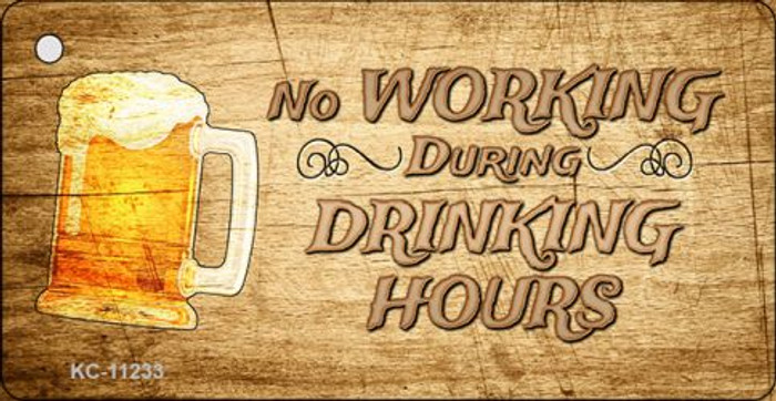 No Working During Drinking Hours Novelty Wholesale Key Chain