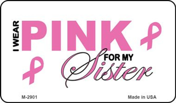 I Wear Pink For My Sister Wholesale Novelty Magnet M-2901