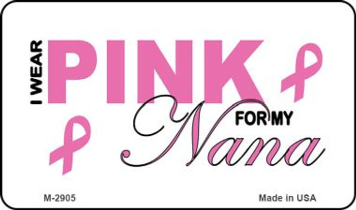 I Wear Pink For My Nana Wholesale Novelty Magnet M-2905