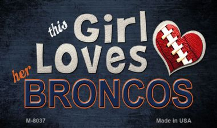 This Girl Loves Her Broncos Wholesale Magnet M-8037