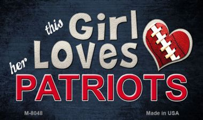 This Girl Loves Her Patriots Wholesale Magnet M-8048