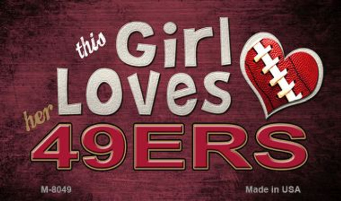 This Girl Loves Her 49ers Wholesale Magnet M-8049