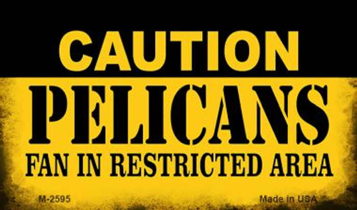 Caution Pelicans Fan Area Wholesale Magnet M-2595