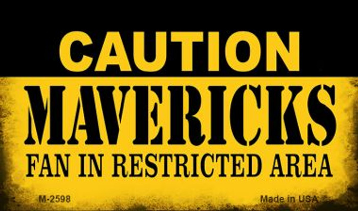 Caution Mavericks Fan Area Wholesale Magnet M-2598