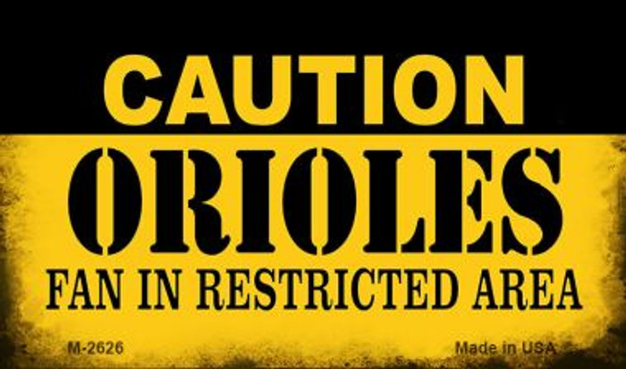 Caution Orioles Fan Area Wholesale Magnet M-2626