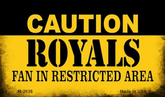 Caution Royals Fan Area Wholesale Magnet M-2636