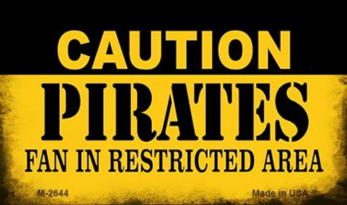 Caution Pirates Fan Area Wholesale Magnet M-2644
