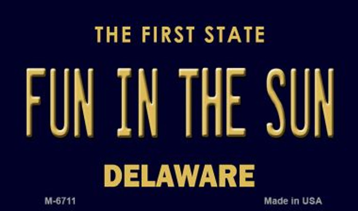 Fun in the Sun Delaware State License Plate Wholesale Magnet M-6711