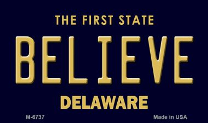 Believe Delaware State License Plate Wholesale Magnet M-6737