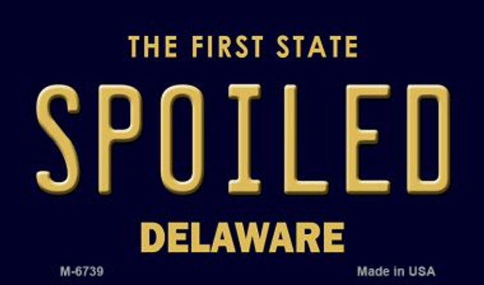 Spoiled Delaware State License Plate Wholesale Magnet M-6739