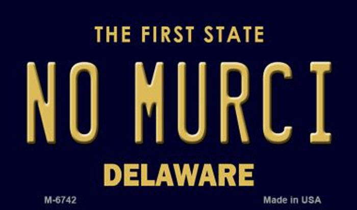 No Murci Delaware State License Plate Wholesale Magnet M-6742