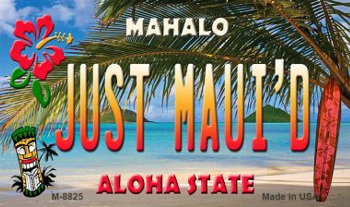 Just Maui'd Tiki Novelty Wholesale Metal Magnet M-8825