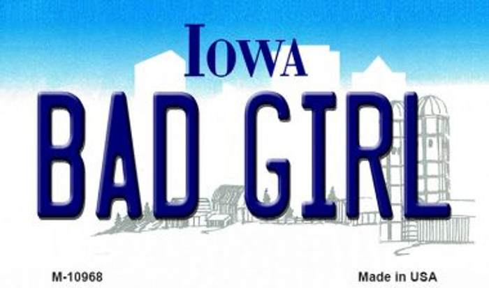 Bad Girl Iowa State License Plate Novelty Wholesale Magnet M-10968
