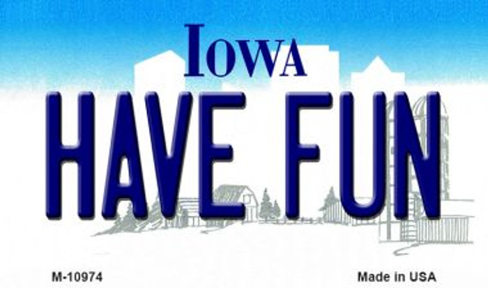 Have Fun Iowa State License Plate Novelty Wholesale Magnet M-10974