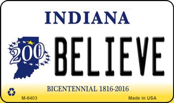 Believe Indiana State License Plate Novelty Wholesale Magnet M-6403
