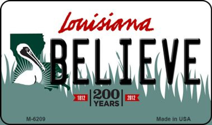Believe Louisiana State License Plate Novelty Wholesale Magnet M-6209
