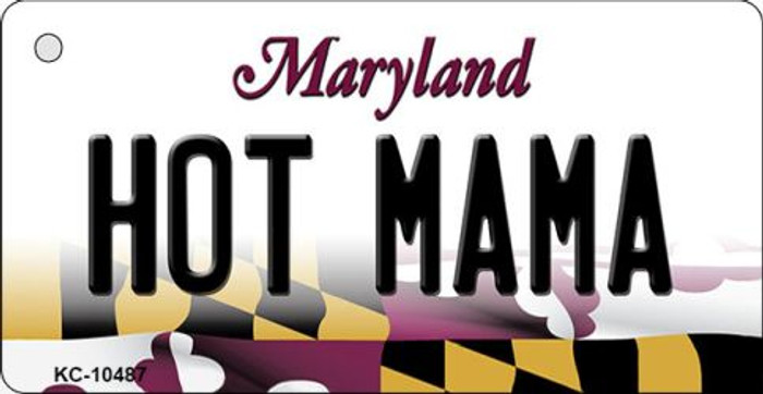 Hot Mama Maryland State License Plate Wholesale Key Chain KC-10487