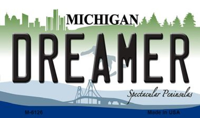 Dreamer Michigan State License Plate Novelty Wholesale Magnet M-6126