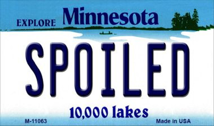Spoiled Minnesota State License Plate Novelty Wholesale Magnet M-11063