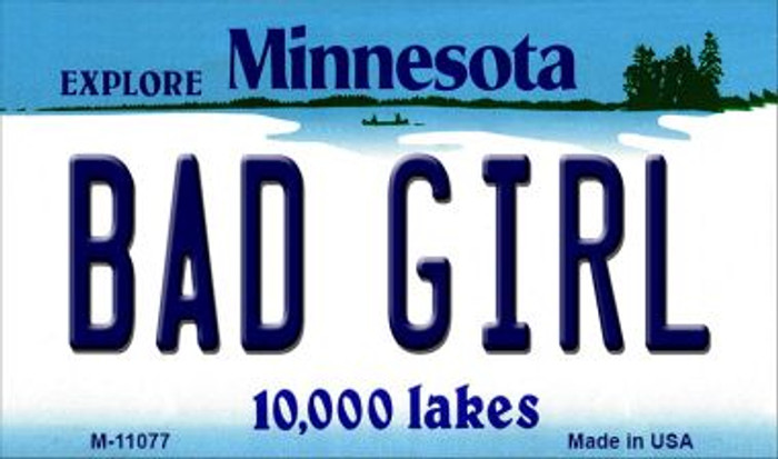 Bad Girl Minnesota State License Plate Novelty Wholesale Magnet M-11077