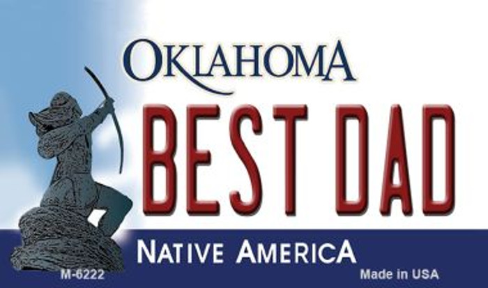 Best Dad Oklahoma State License Plate Novelty Wholesale Magnet M-6222