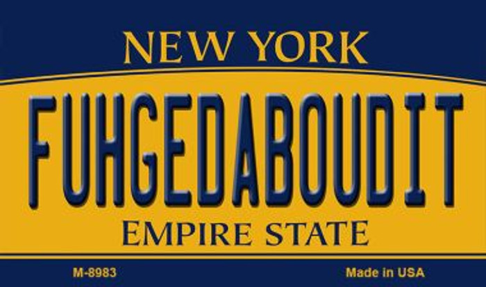 Fuhgedaboudit New York State License Plate Wholesale Magnet M-8983