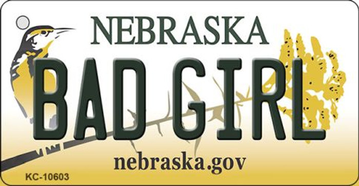 Bad Girl Nebraska State License Plate Novelty Wholesale Key Chain KC-10603