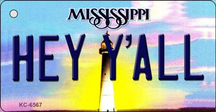 Hey Y'all Mississippi State License Plate Wholesale Key Chain KC-6567