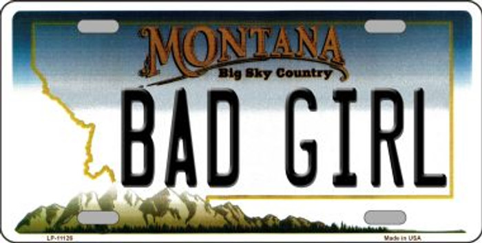 Bad Girl Montana State Novelty Wholesale License Plate LP-11126