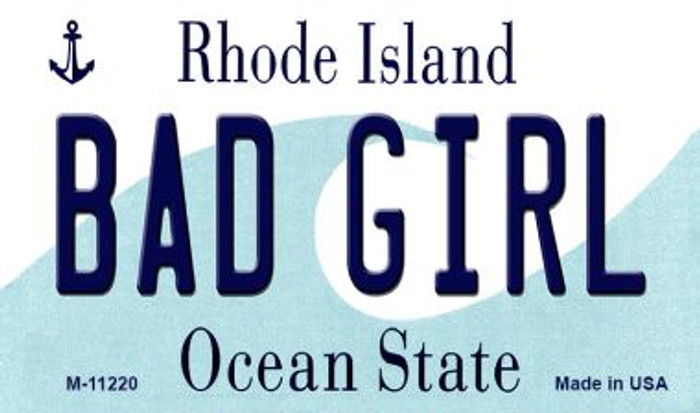 Bad Girl Rhode Island State License Plate Novelty Wholesale Magnet M-11220