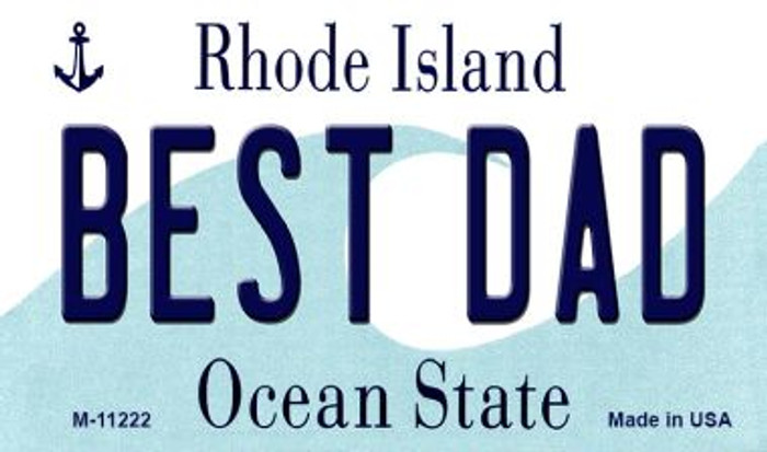 Best Dad Rhode Island State License Plate Novelty Wholesale Magnet M-11222