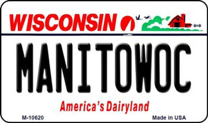Manitowoc Wisconsin State License Plate Novelty Wholesale Magnet M-10620