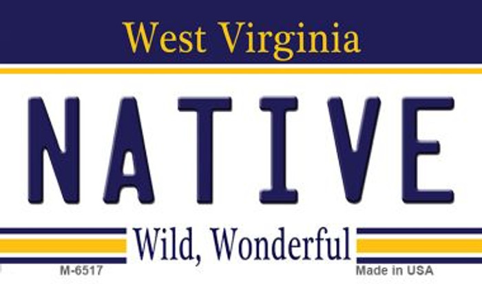 Native West Virginia State License Plate Wholesale Magnet M-6517