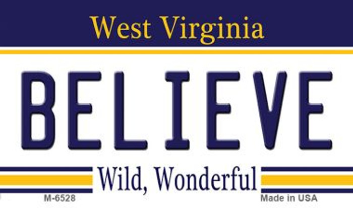 Believe West Virginia State License Plate Wholesale Magnet M-6528
