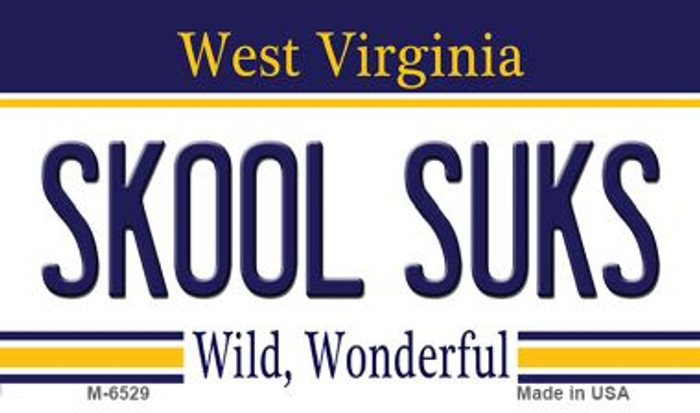 Skool Suks West Virginia State License Plate Wholesale Magnet M-6529