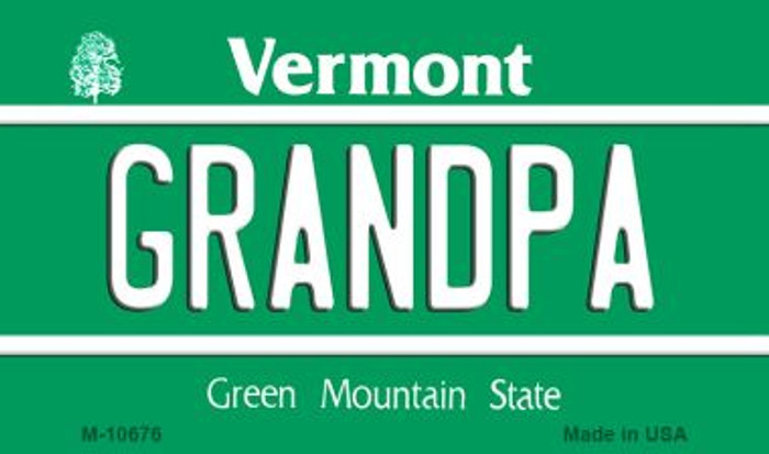 Grandpa Vermont State License Plate Novelty Wholesale Magnet M-10676
