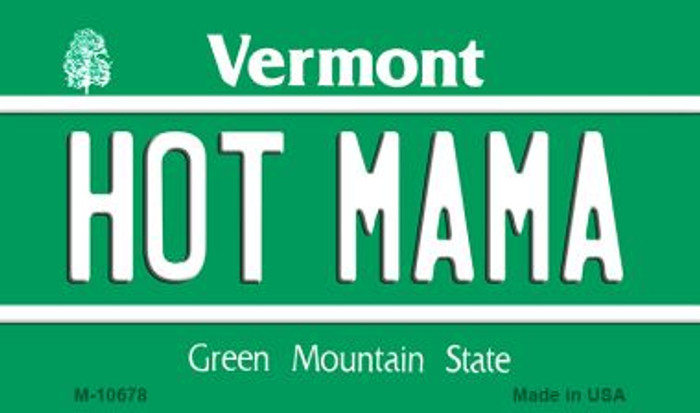 Hot Mama Vermont State License Plate Novelty Wholesale Magnet M-10678
