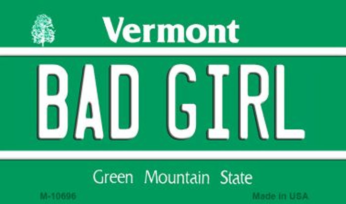 Bad Girl Vermont State License Plate Novelty Wholesale Magnet M-10696