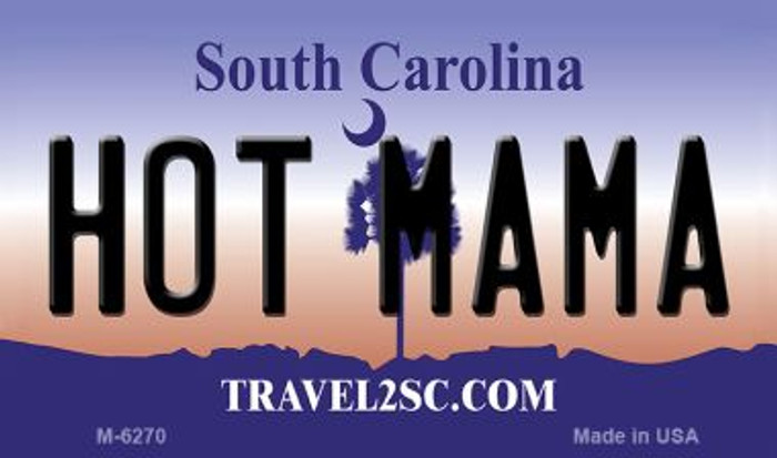 Hot Mama South Carolina State License Plate Wholesale Magnet M-6270