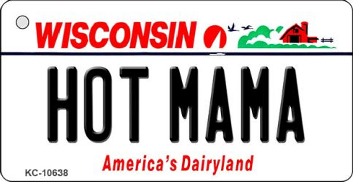 Hot Mama Wisconsin License Plate Novelty Wholesale Key Chain KC-10638