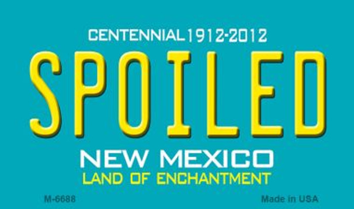 Spoiled New Mexico Novelty Wholesale Magnet