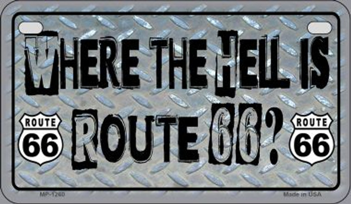 Where The Hell is Route 66 Novelty Wholesale Motorcycle License Plate MP-1260