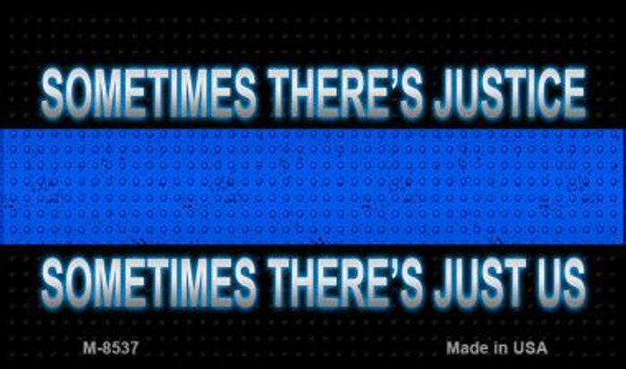 Sometimes There's Justice Novelty Wholesale Magnet M-8537